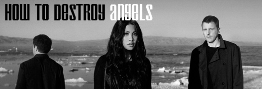 Buy your How to Destroy Angels tickets