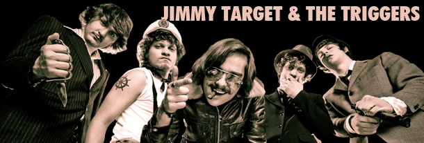 Buy your Jimmy Target And The Triggers tickets