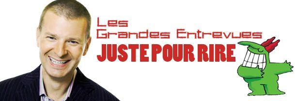 Buy your Les Grandes Entrevues Juste Pour Rire tickets