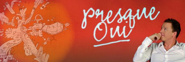 Buy your Presque Oui tickets