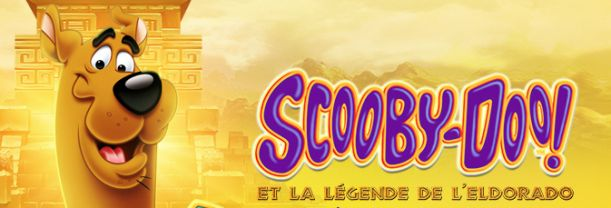 Billet Scooby-Doo et La légende de l'Eldorado (Scooby-Doo and The Lost City Of Gold)